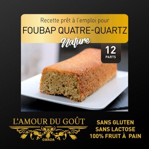 Mister Foubap Quatre-Quarts (La Recette – 12 personnes)